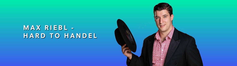 Max Riebl- Hard to Handel